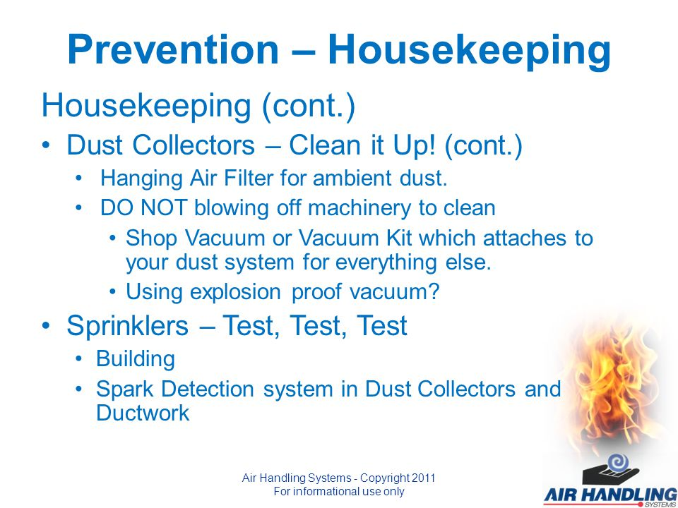 Prevention – Housekeeping Housekeeping (cont.) Dust Collectors – Clean it Up.