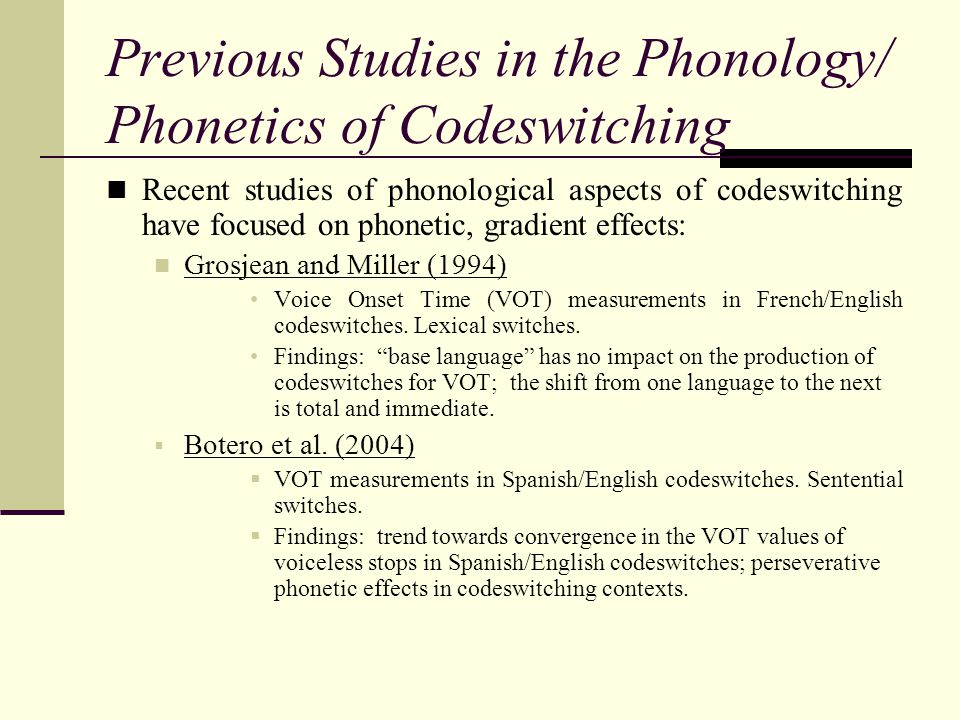 Previous Studies in the Phonology/ Phonetics of Codeswitching Bullock et al.
