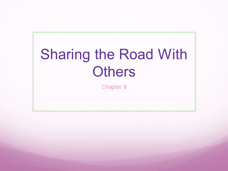 Sharing the Road With Others Chapter 8
