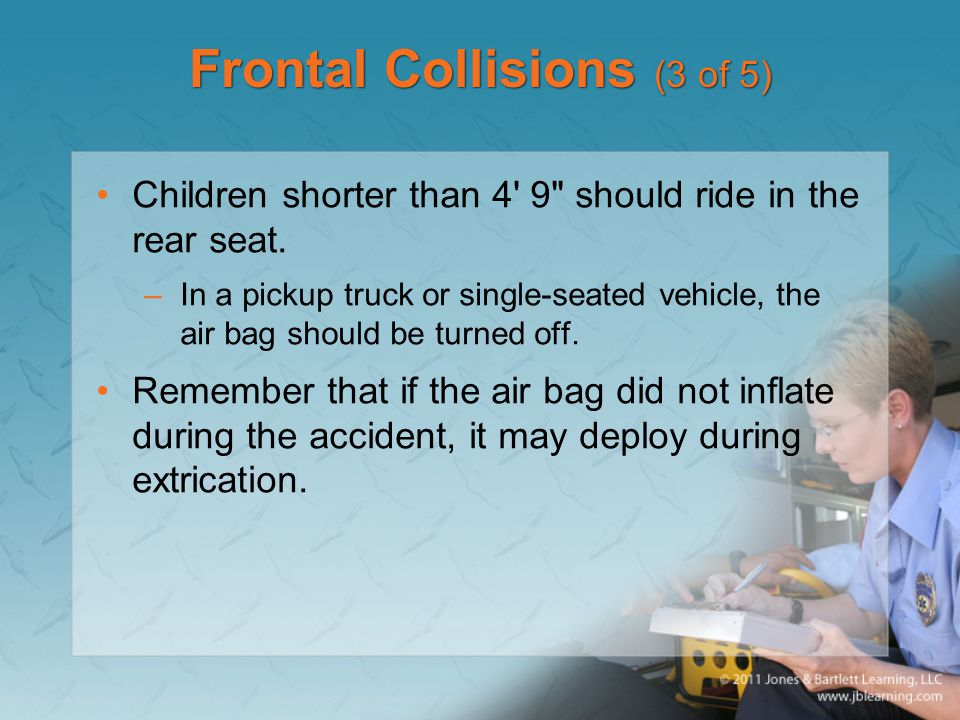 Frontal Collisions (3 of 5) Children shorter than 4' 9