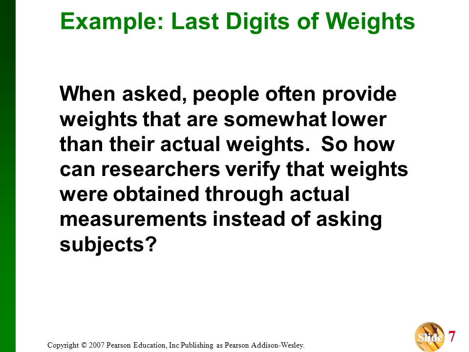 Slide Slide 28 Copyright © 2007 Pearson Education, Inc Publishing as Pearson Addison-Wesley.