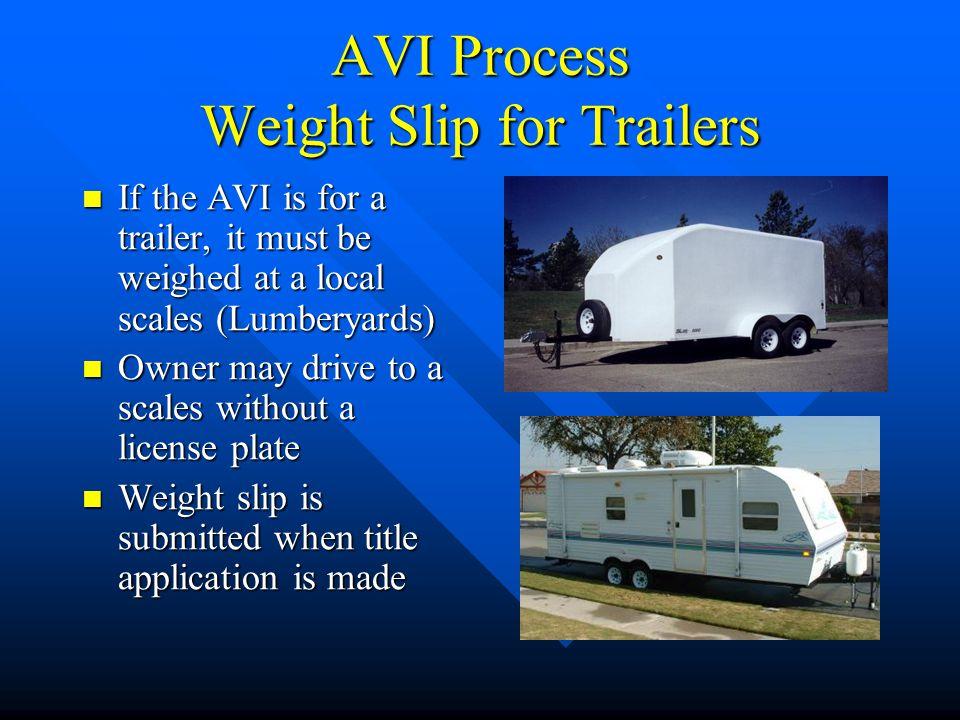 AVI Process Units B through E Unit B – Motorcycles (two or three wheels) Unit B – Motorcycles (two or three wheels) Unit C – Trailers (under 3,000 lbs