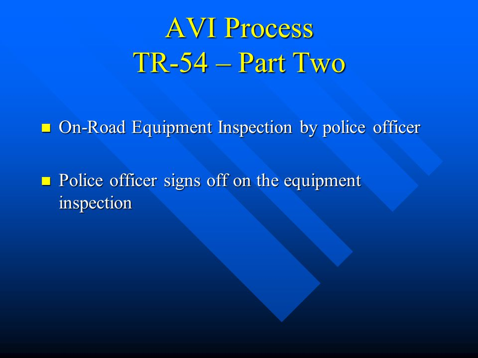 AVI Process TR-54 - Part One Vehicle Number Inspection Vehicle Number Inspection Serial numbers are checked by police officer (Looking for the stolens