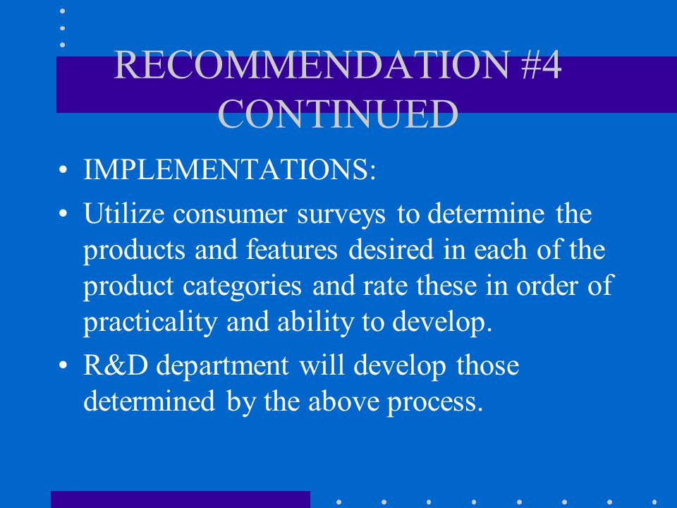 RECOMMENDATION #4 BY DAN DiLORENZO Strength: Strong flexible manufacturing system.