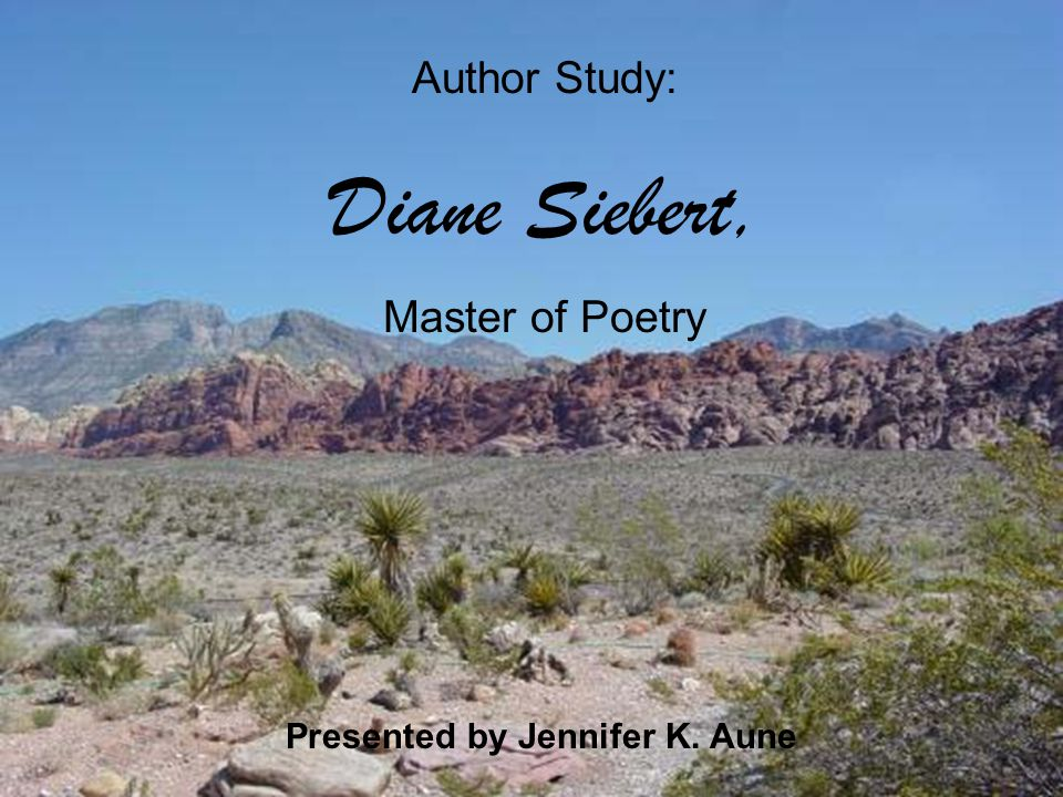 All of Diane Siebert's works were inspired by her life experiences.