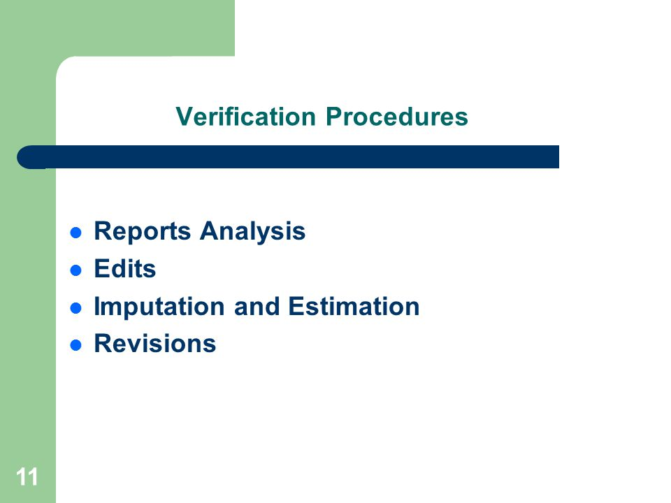 11 Verification Procedures Reports Analysis Edits Imputation and Estimation Revisions