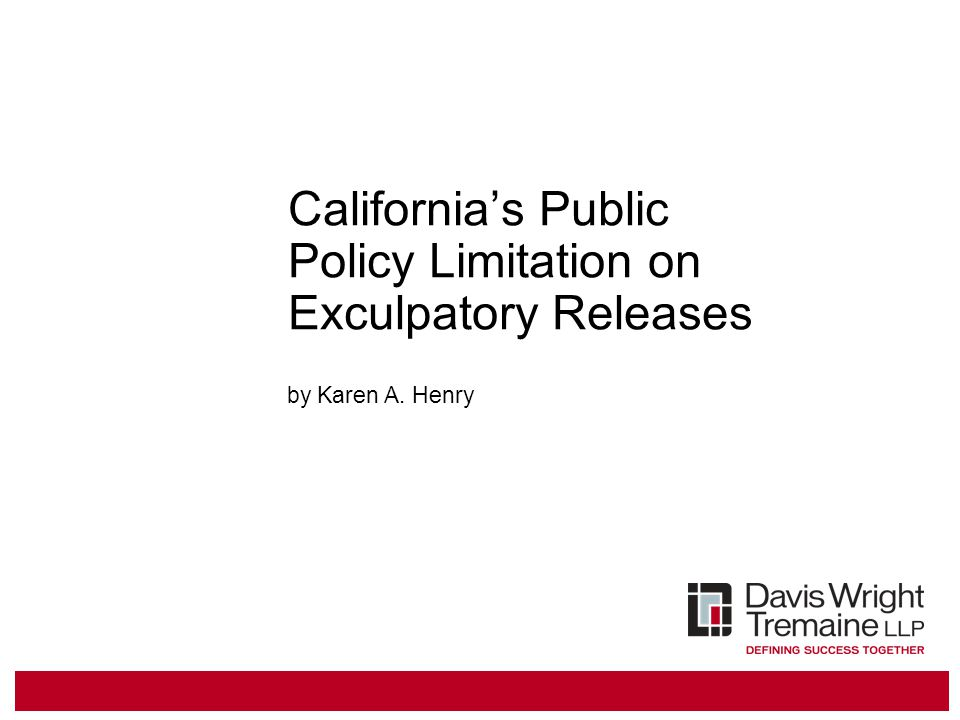 California's Public Policy Limitation on Exculpatory Releases by Karen A. Henry
