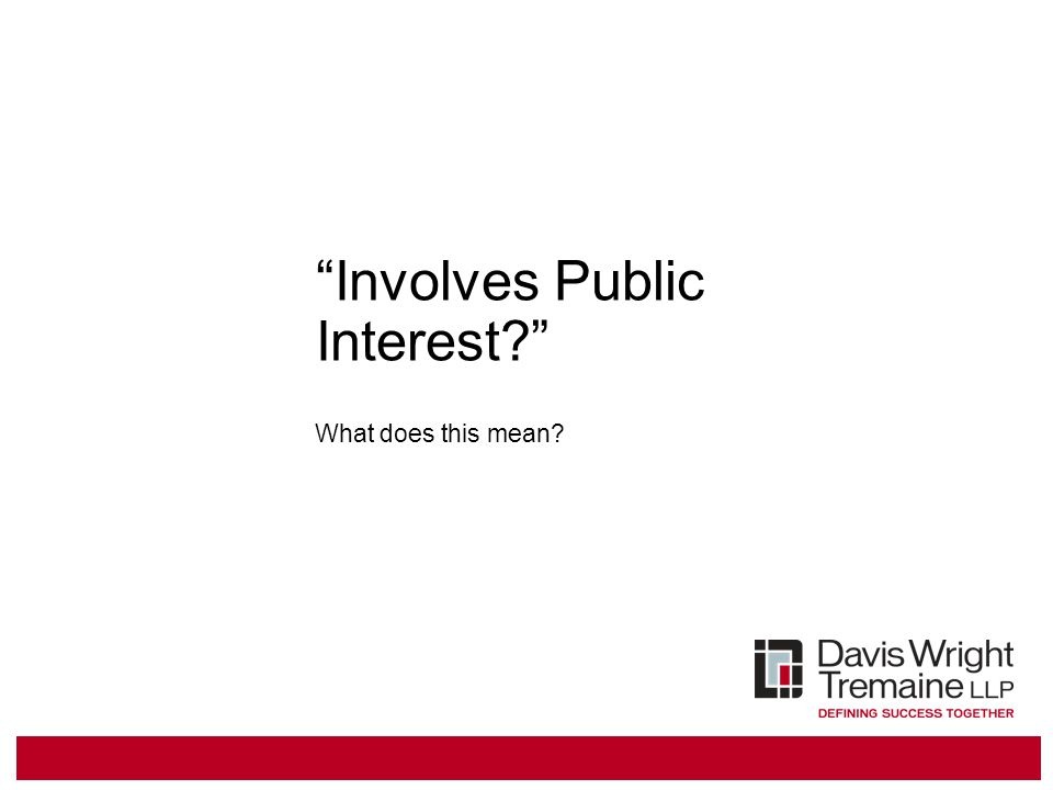Involves Public Interest? What does this mean?