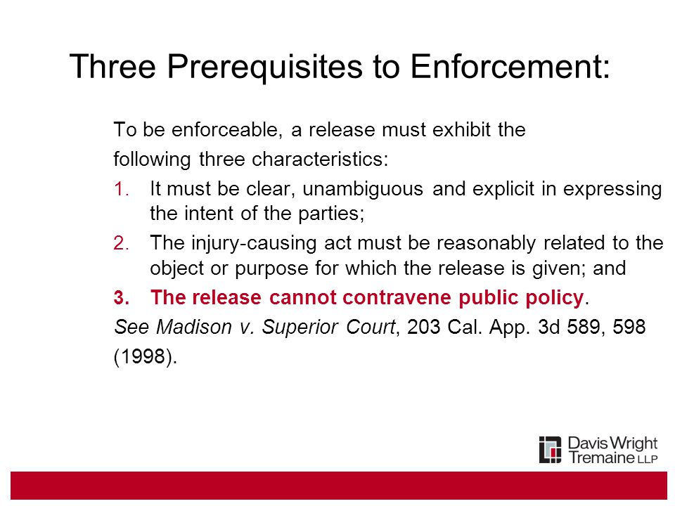 Three Prerequisites to Enforcement: To be enforceable, a release must exhibit the following three characteristics: 1.