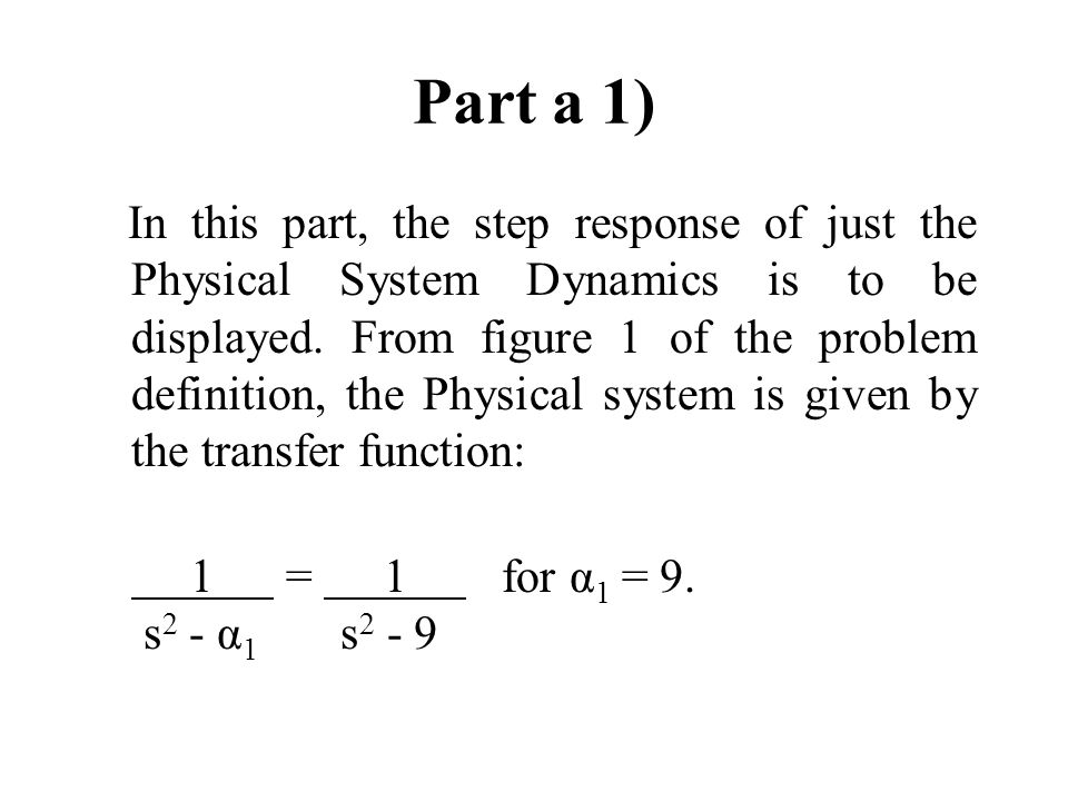 Part a 1) In this part, the step response of just the Physical System Dynamics is to be displayed.