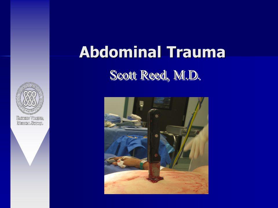 Scott Reed, M.D. Abdominal Trauma