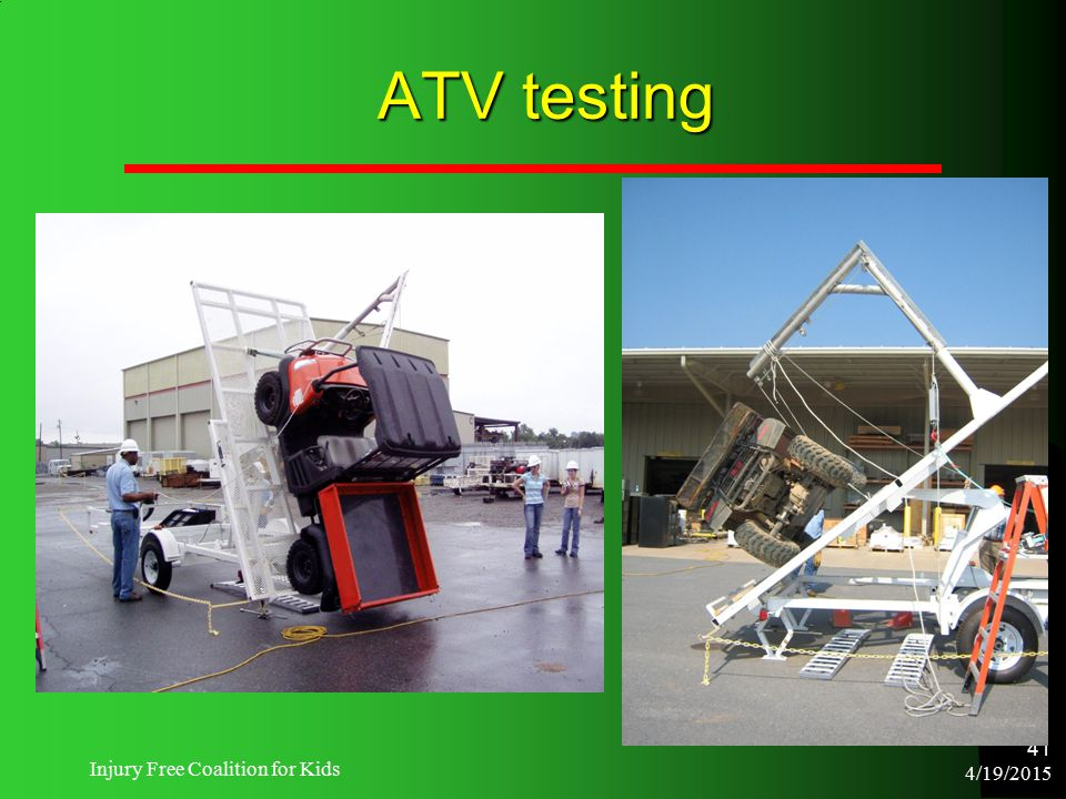 4/19/2015 Injury Free Coalition for Kids 41 ATV testing