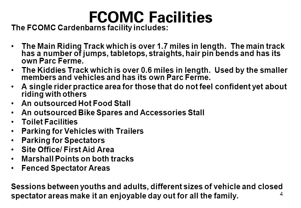 4 FCOMC Facilities The FCOMC Cardenbarns facility includes: The Main Riding Track which is over 1.7 miles in length.