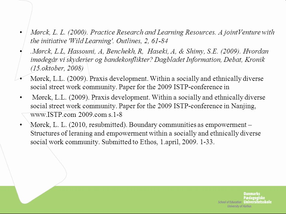 Mørck, L.L. (2000). Practice Research and Learning Resources.