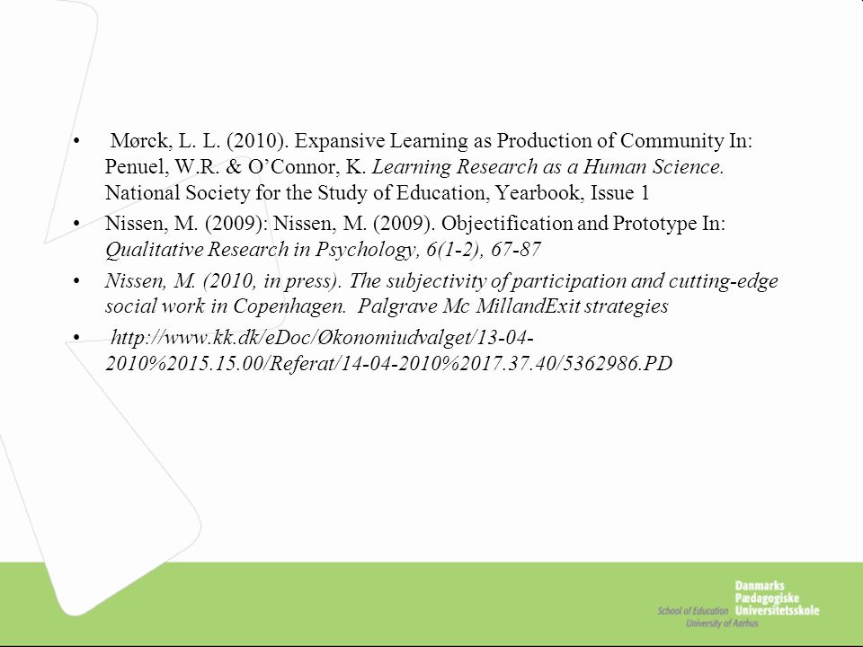 Mørck, L. L. (2010). Expansive Learning as Production of Community In: Penuel, W.R.