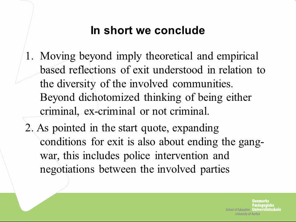 In short we conclude 1.Moving beyond imply theoretical and empirical based reflections of exit understood in relation to the diversity of the involved