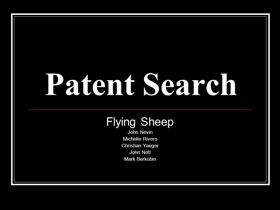 Patent Search Flying Sheep John Nevin Michelle Rivero Christian Yaeger John Nott Mark Berkobin