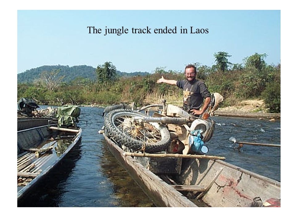 The jungle track ended in Laos