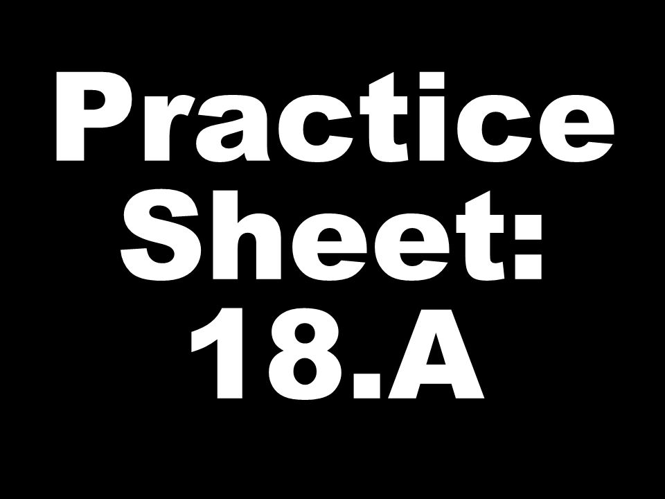 Practice Sheet: 18.A