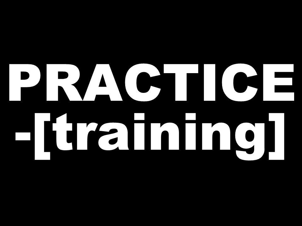 PRACTICE -[training]