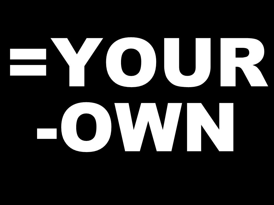 =YOUR -OWN