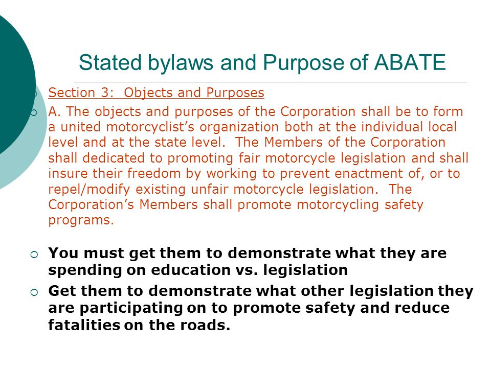 Stated bylaws and Purpose of ABATE  Section 3: Objects and Purposes  A.