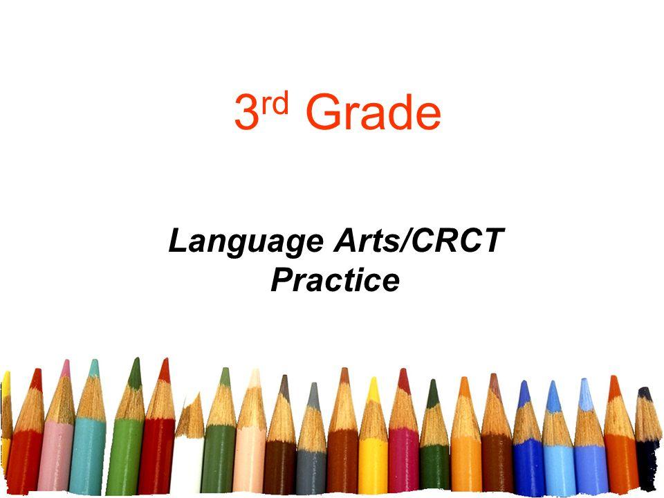 3 rd Grade Language Arts/CRCT Practice