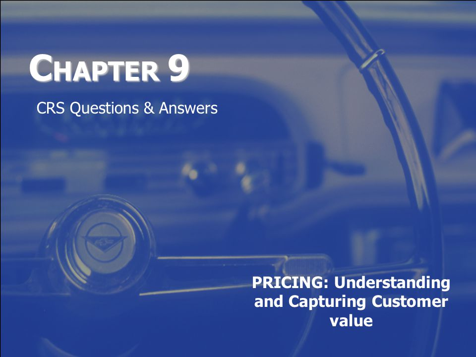 C HAPTER 9 PRICING: Understanding and Capturing Customer value CRS Questions & Answers
