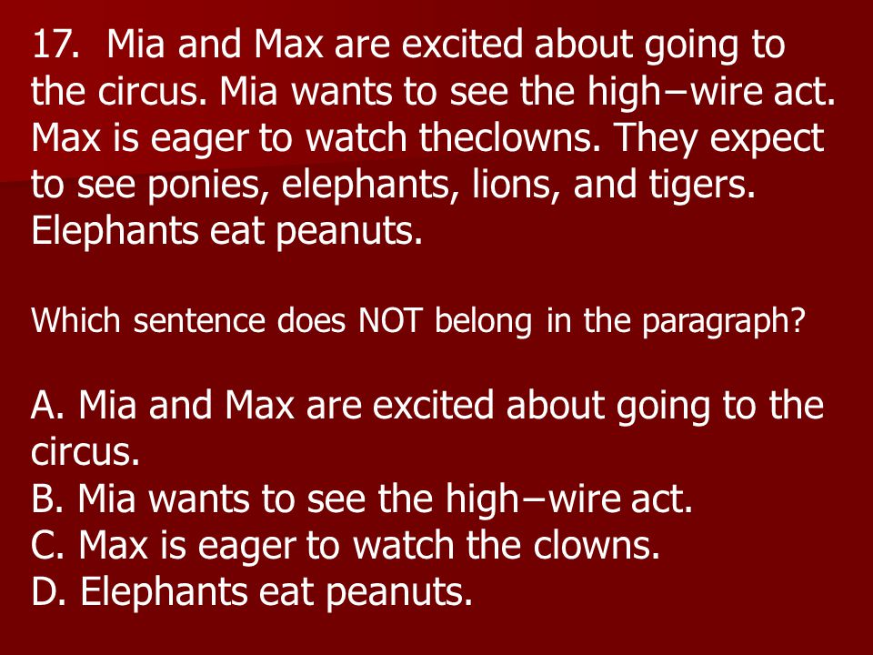 17. Mia and Max are excited about going to the circus.