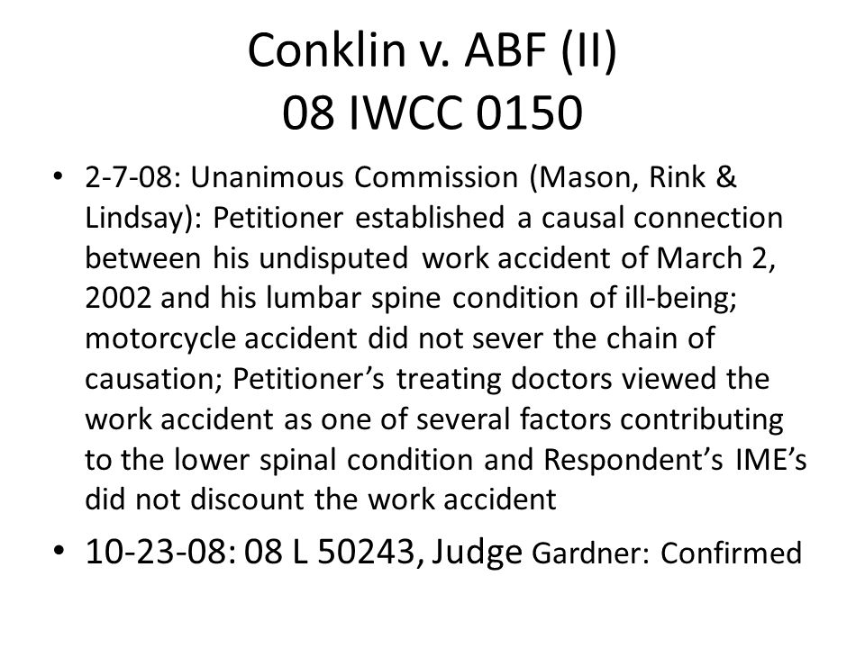 Conklin v. ABF (II) 08 IWCC 0150 2-7-08: Unanimous Commission (Mason, Rink & Lindsay): Petitioner established a causal connection between his undisput