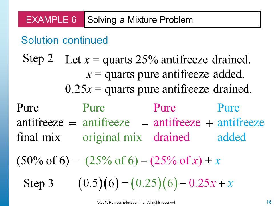 EXAMPLE 6 Solving a Mixture Problem Solution continued Let x = quarts 25% antifreeze drained.