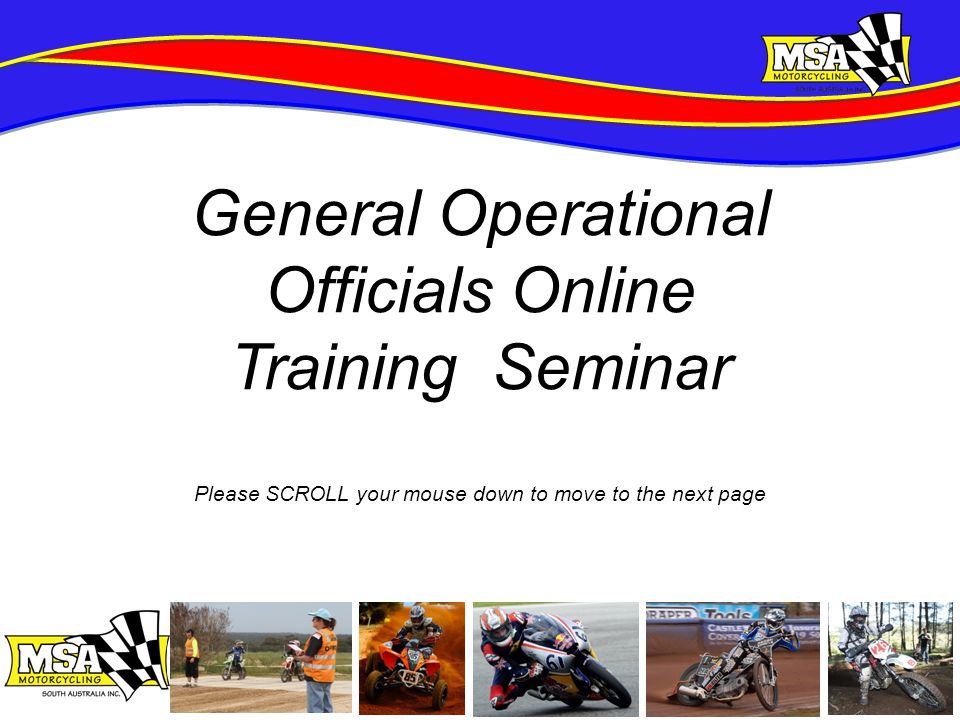 Welcome to the Motorcycling SA General Operational Officials Online Training Seminar.