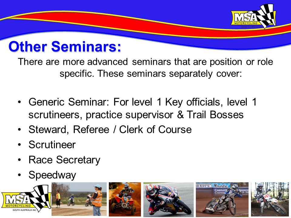 There are more advanced seminars that are position or role specific.
