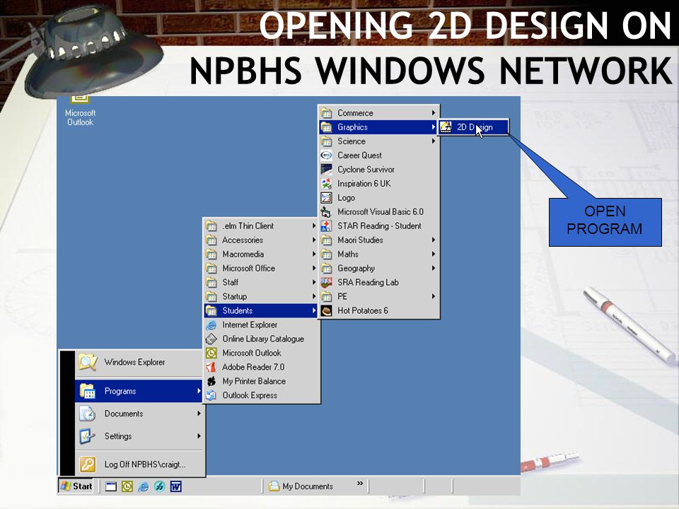 OPENING 2D DESIGN ON NPBHS WINDOWS NETWORK OPEN PROGRAM