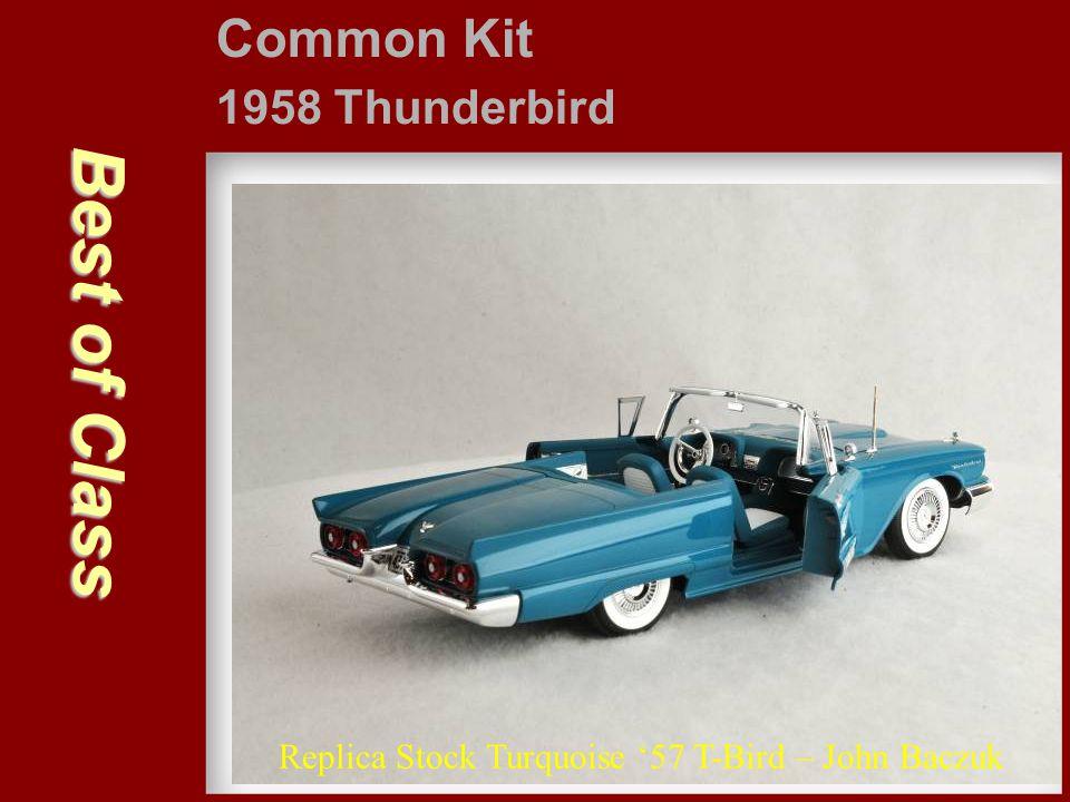 Best of Class Common Kit 1958 Thunderbird Replica Stock Turquoise '57 T-Bird – John Baczuk