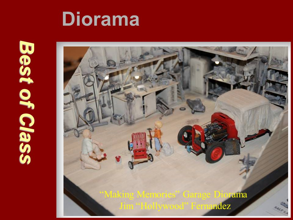 "Best of Class Diorama ""Making Memories"" Garage Diorama Jim ""Hollywood"" Fernandez"