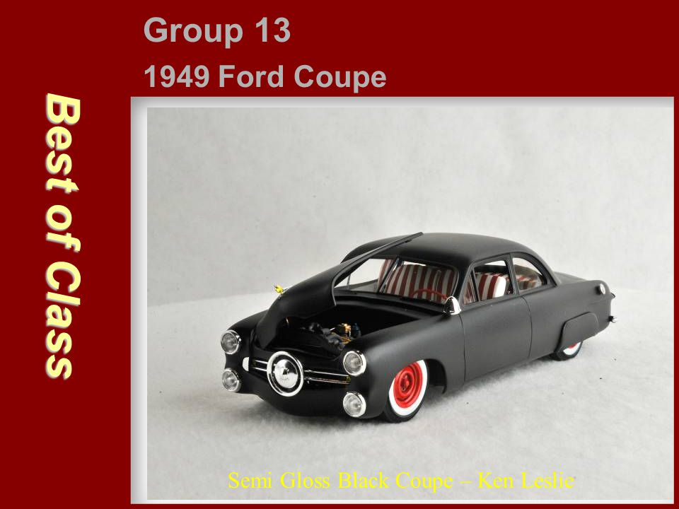 Best of Class Group 13 1949 Ford Coupe Semi Gloss Black Coupe – Ken Leslie