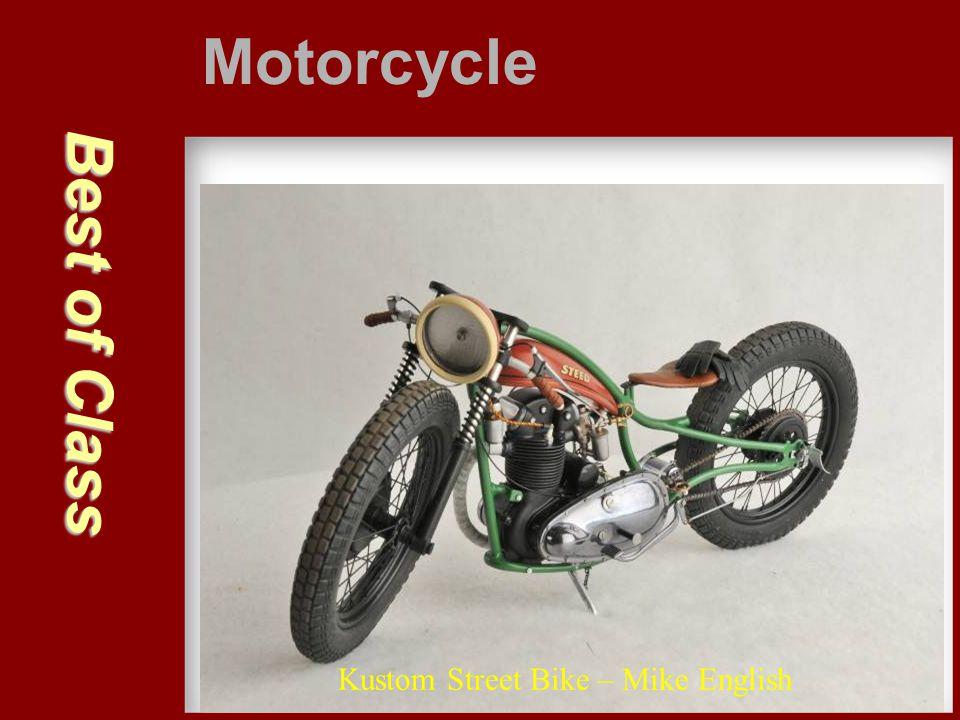 Best of Class Motorcycle Kustom Street Bike – Mike English