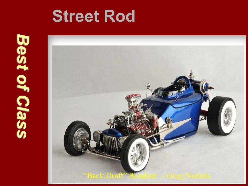 "Best of Class Street Rod ""Back Draft"" Roadster – Greg Nichols"