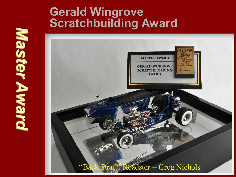 "Master Award Gerald Wingrove Scratchbuilding Award ""Back Draft"" Roadster – Greg Nichols"