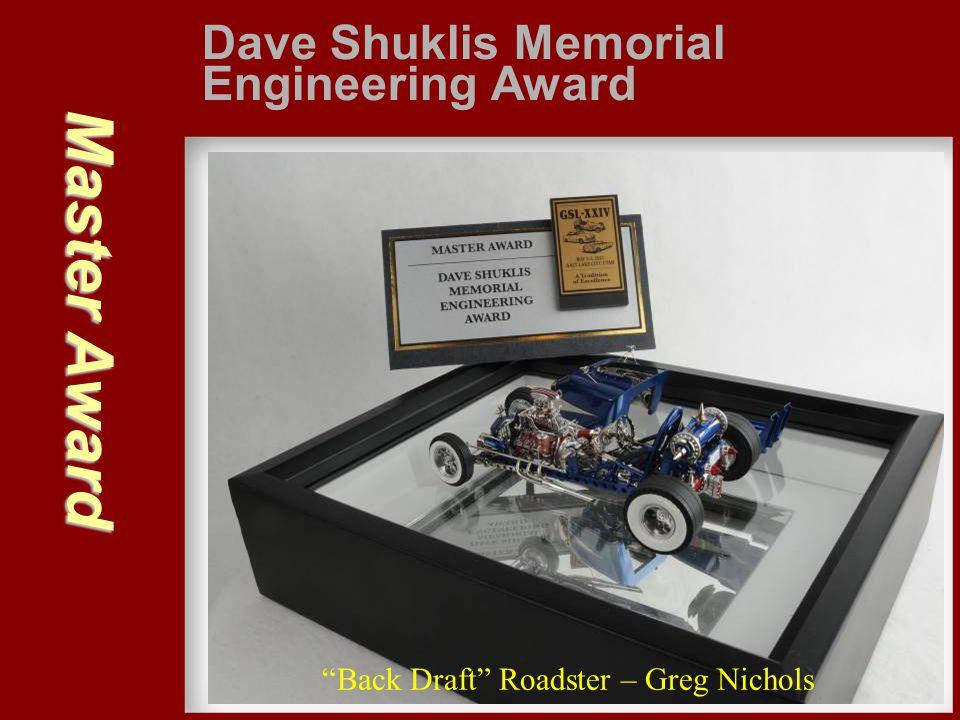 "Master Award Dave Shuklis Memorial Engineering Award ""Back Draft"" Roadster – Greg Nichols"
