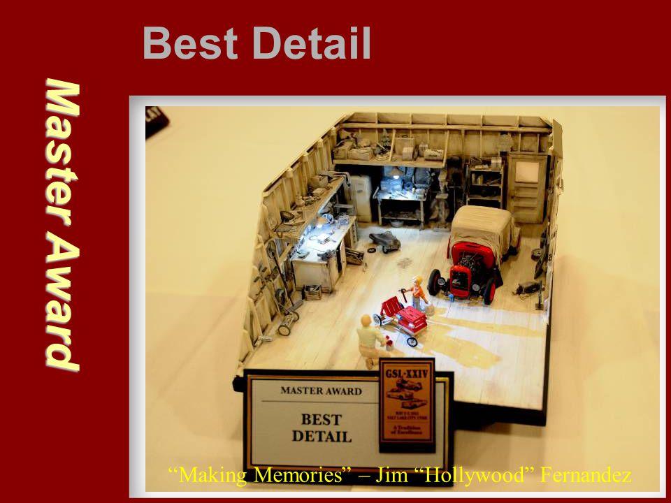 "Master Award Best Detail ""Making Memories"" – Jim ""Hollywood"" Fernandez"