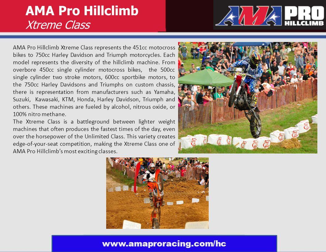 AMA Pro Hillclimb Xtreme Class represents the 451cc motocross bikes to 750cc Harley Davidson and Triumph motorcycles.