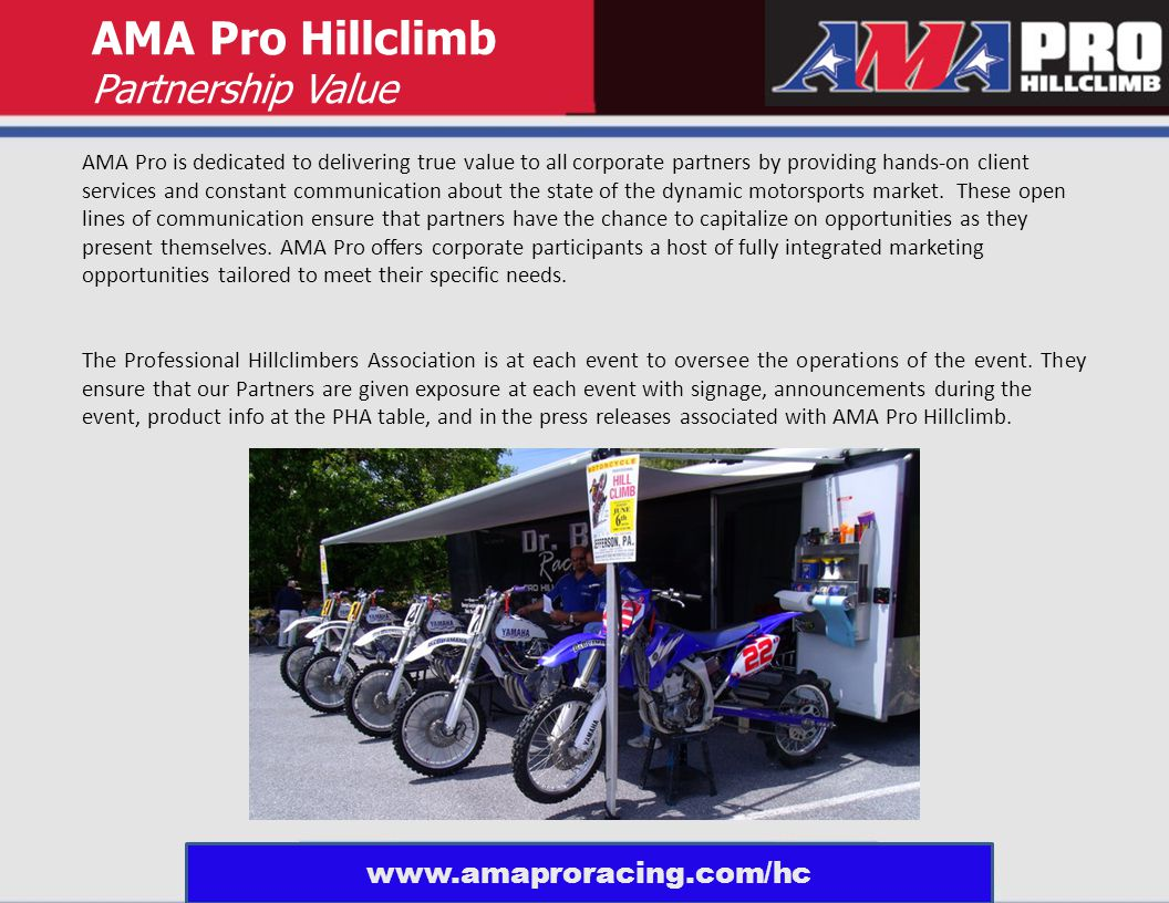 AMA Pro is dedicated to delivering true value to all corporate partners by providing hands-on client services and constant communication about the state of the dynamic motorsports market.