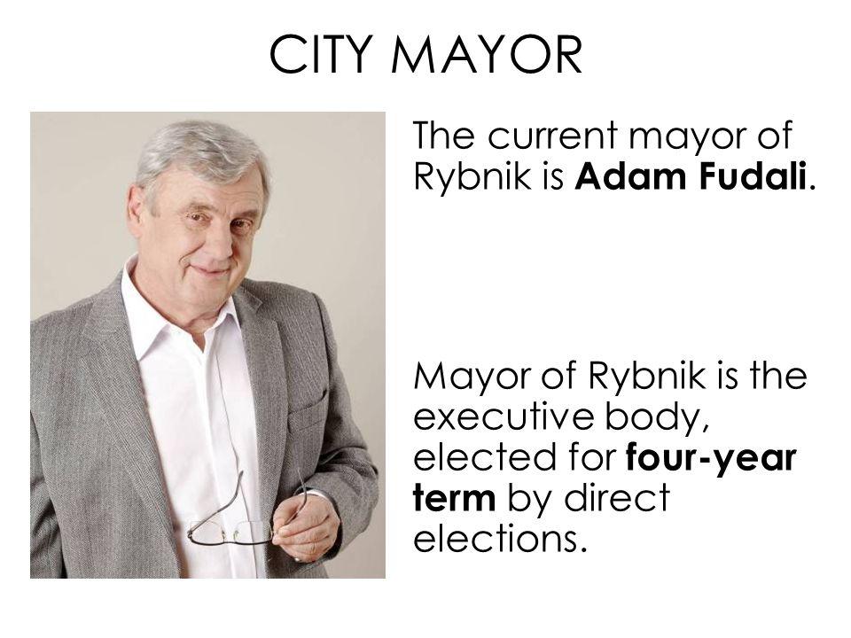 CITY MAYOR The current mayor of Rybnik is Adam Fudali.