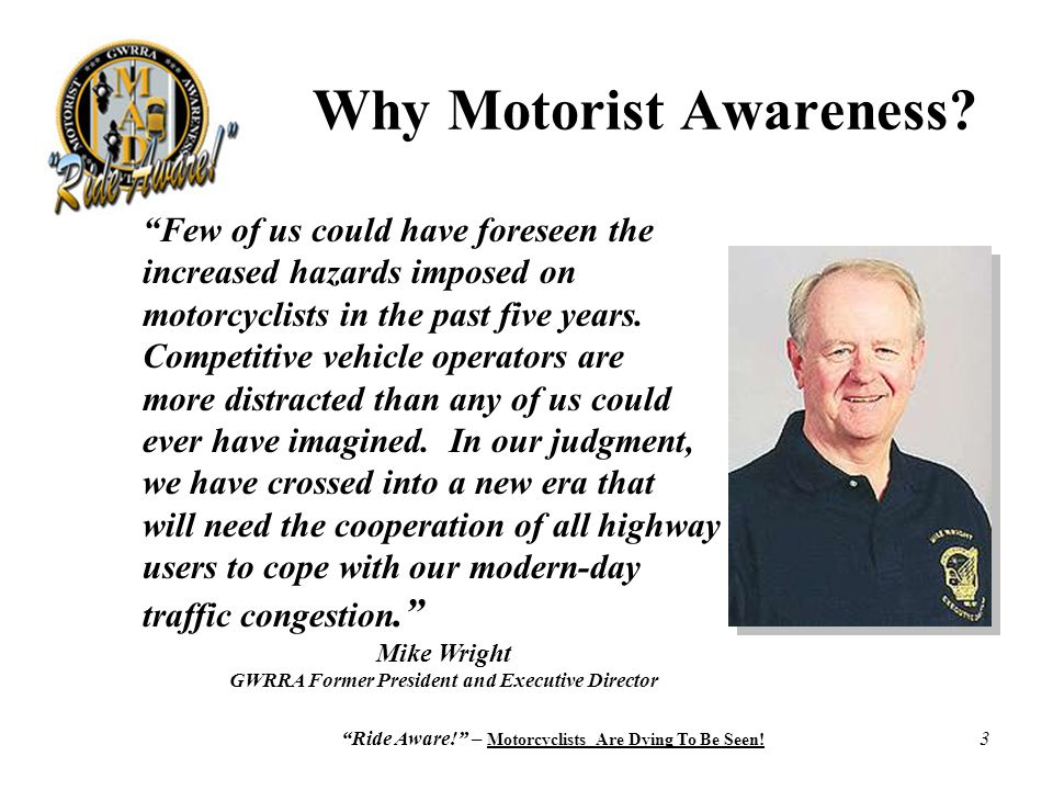 "3 ""Few of us could have foreseen the increased hazards imposed on motorcyclists in the past five years. Competitive vehicle operators are more distrac"