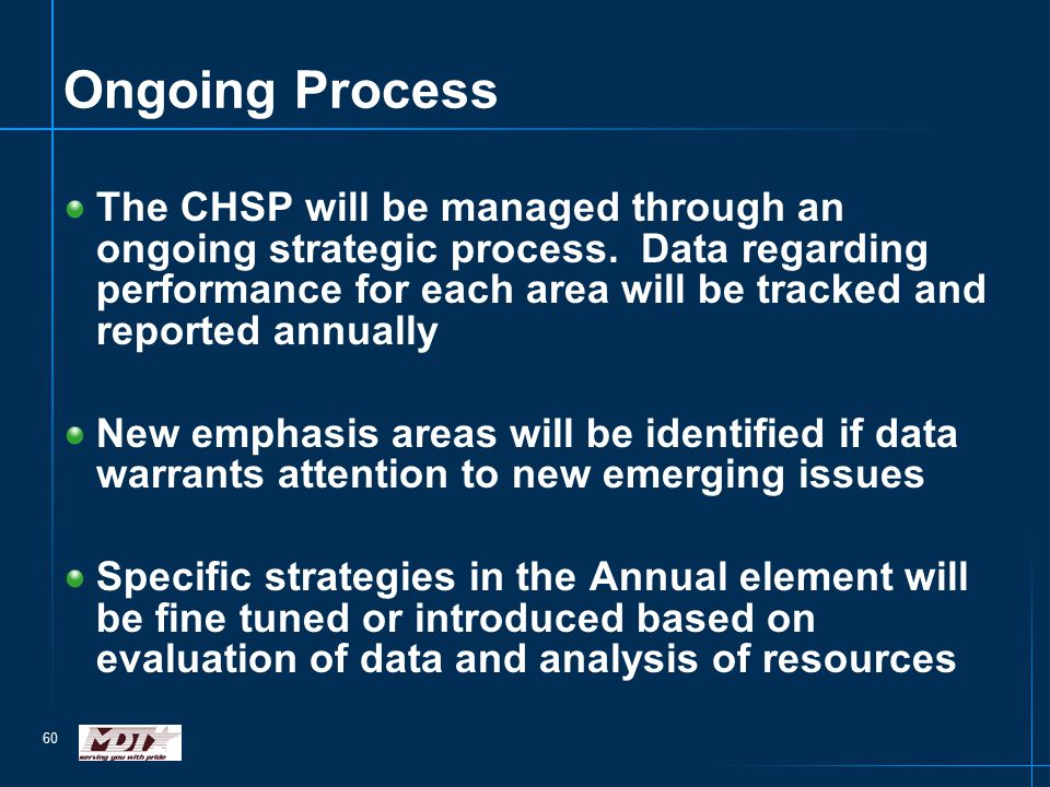 60 Ongoing Process The CHSP will be managed through an ongoing strategic process.