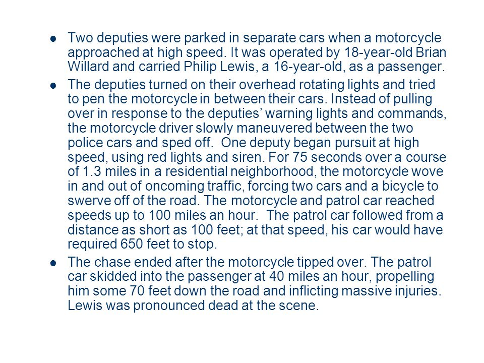 Two deputies were parked in separate cars when a motorcycle approached at high speed.