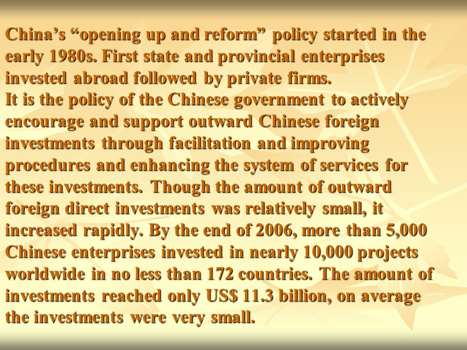 China's opening up and reform policy started in the early 1980s.