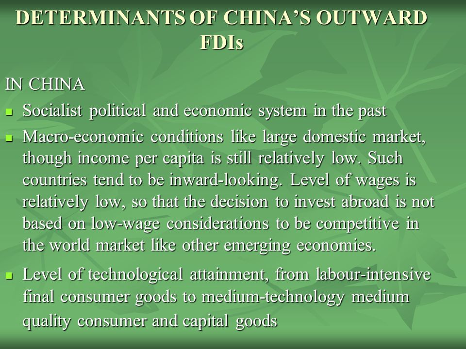 DETERMINANTS OF CHINA'S OUTWARD FDIs IN CHINA Socialist political and economic system in the past Socialist political and economic system in the past